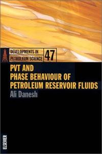 PVT and Phase Behaviour of Petroleum Reservoir Fluids (Developments in Petroleum Science)