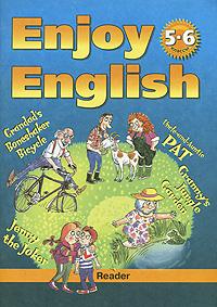 Enjoy English: Reader / Английский язык. Английский с удовольствием. Книга для чтения. 5-6 классы
