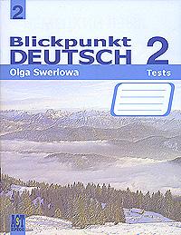 Blickpunkt Deutsch 2: Tests / Немецкий язык. В центре внимания 2. Сборник проверочных заданий