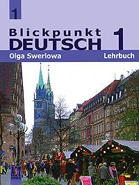 Blickpunkt Deutsch 1: Lehrbuch / Немецкий язык. В центре внимания 1. 7 класс