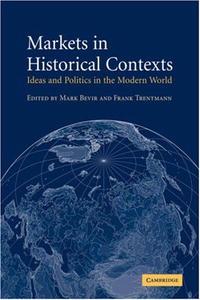 Markets in Historical Contexts: Ideas and Politics in the Modern World sahar bazzaz forgotten saints – history power and politics in the making of modern morocco