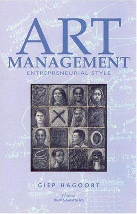 Art Management: Entrepreneurial Style. Giep Hagoort
