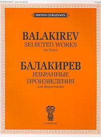 Балакирев. Избранные произведения для фортепиано
