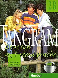 Tangram 2B: Kursbuch und Arbeitsbuch: Deutsch als Fremdsprache