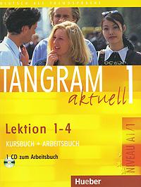 Tangram Aktuell 1: Kursbuch und Arbeitsbuch, Lektion 1-4 (+ CD)