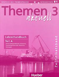 Themen aktuell 3: Zertificatsband: Lehrerhandbuch: Teil A