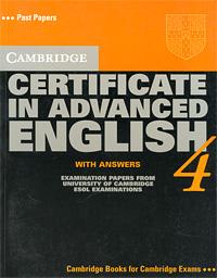 Cambridge Certificate in Advanced English 4
