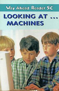 Way Ahead Reader 5C: Looking at… Machines