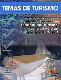 Temas de turismo: Manual para la preparation del Certificado Superior de Espanol del Turismo de la Camara de Comercio de Madrid