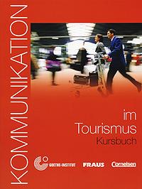 Kommunikation in Tourismus Kursbuch (+ CD)