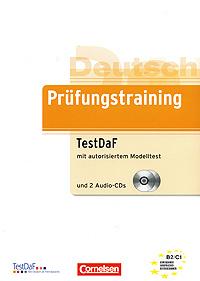 Prufungstraining TestDaF mit autorisiertem Modelltest (+ 2 CD)