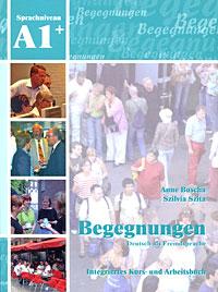 Begegnungen A1+: Integriertes Kurs- und Arbeitsbuch (+ 2 CD)
