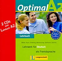 Optimal A2: Lehrwerk fur Deutsch als Fremdsprache: Lehrbuch (аудиокурс на 2 CD). Martin Muller, Paul Rusch, Theo Scherling, Lukas Wertenschlag, Heinrich Graffmann, Helen Schmitz