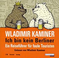 Ich bin kein Berliner: Ein Reisefuhrer fur faule Touristen (аудиокурс на 2 CD)