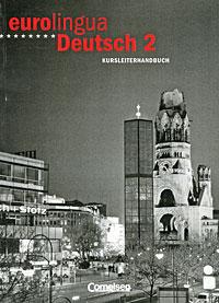 Eurolingua Deutsch 2: Kursleiterhandbuch