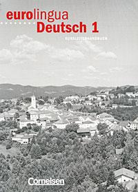 Eurolingua Deutsch 1: Kursleiterhandbuch