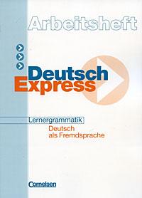 Deutsch Express: Arbeitsheft