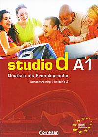 Studio d А1: Deutsch als Fremdsprache: Sprachtraining / Teilband 2