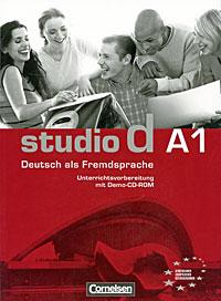 Studio d A1: Deutsch als Fremdsprache: Unterrichtsvorbereitung (+ CD-ROM)