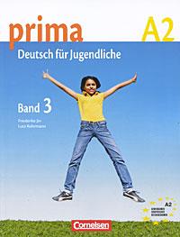 Prima A2: Deutsch fur Jugendliche: Band 3