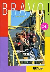 Bravo! 3: Methode de francais