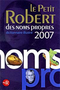 Le nouveau Petit Robert 2007: Dictionnaire alphabetique illustre