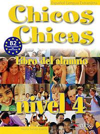Chicos Chicas: Libro del alumno: Nivel 4