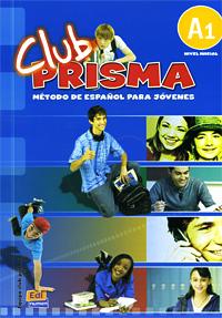 Club Prisma: Metodo De Espanol Para Jovenes: A1 (+ CD)