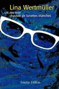 Lina Wertmuller: Un rire noir chausse de lunettes blanches