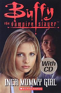 Buffy the Vampire Slayer: Inca Mummy Girl (+ CD)