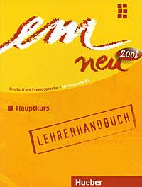 Em neu 2008: Hauptkurs: Lehrerhandbuch