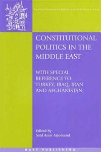 Said Amir Arjomand Constitutional Politics in the Middle East sauda nabukenya politics of constitution making in africa