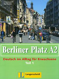 Berliner Platz A2: Deutsch im Alltag fur Erwachsene: Teil 2