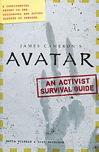 "James Cameron's ""Avatar"" : An Activist Survival Guide"