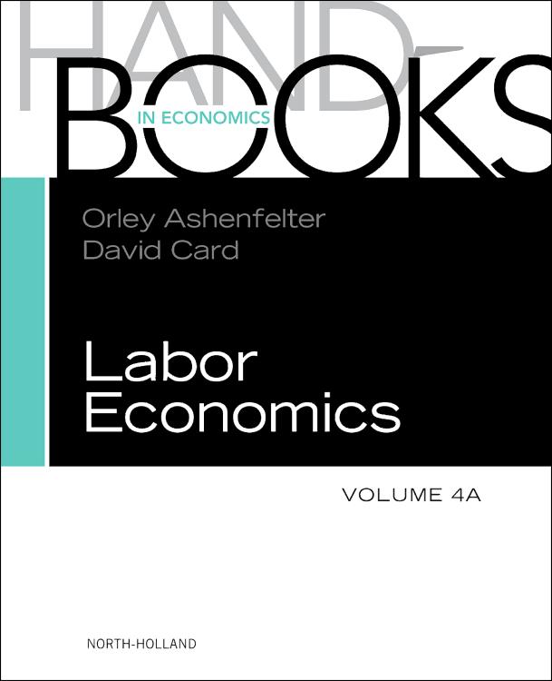 HANDBOOK OF LABOR ECONOMICS, VOL 4A,4a