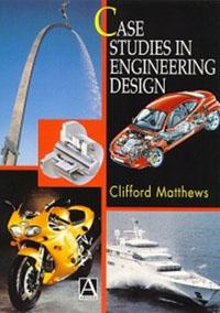 Cliff Matthews Case Studies in Engineering Design cliff нк 302 40