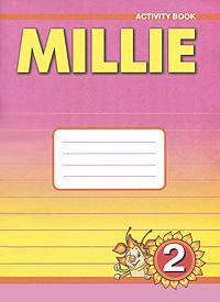 Millie 2: Activity Book / Английский язык. Милли. 2 класс. Рабочая тетрадь