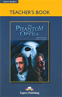 The Phantom of the Opera: Teacher's Book