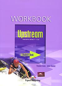 Upstream: Proficiency C2: Workbook: Student's Book
