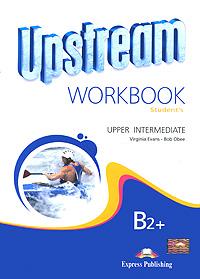 Upstream: Upper Intermediate B2+: Workbook: Student's