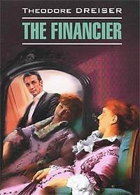 Theodore Dreiser The Financier коммерческая нежвижимость в икутске купить