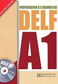 Preparation a L'Examen Du Delf A1 (+ CD-ROM)
