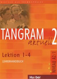 Tangram aktuell 2. Lektionen 1-4. Lehrerhandbuch
