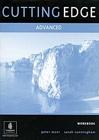 Peter Moor, Sarah Cunningham Cutting Edge: Advanced: Workbook others cunningham sarah moor peter cutting edge 3rd ed advanced trb cd