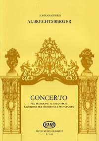 Albrechtsberger: Concerto per trombone alto ed archi