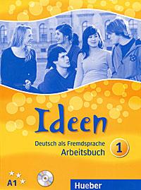 Ideen А1: Deutsch als Fremdsprache: Arbeitsbuch (+ СD)