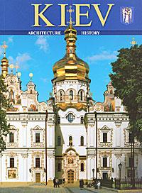 Kiev: Architecture: History: Art Book