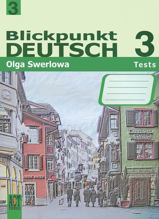 Blickpunkt Deutsch 3: Tests / Немецкий язык 3. Сборник проверочных заданий