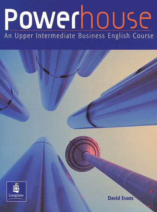 Powerhouse: An Upper Intermediate Business Course