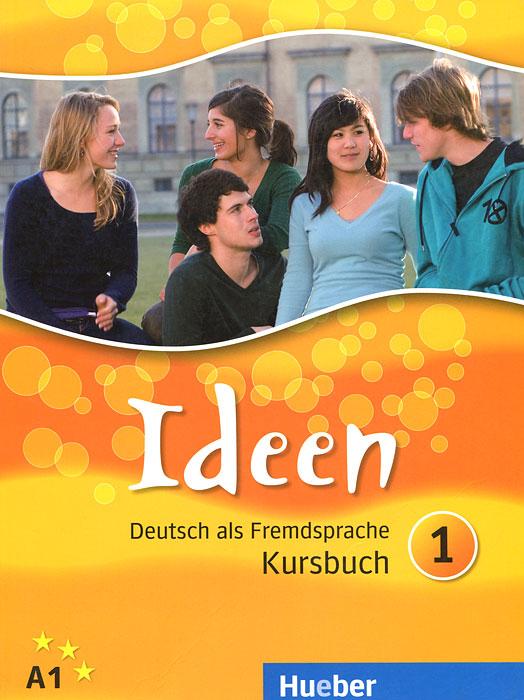 Ideen: Deutsch als Fremdsprache: Kursbuch 1